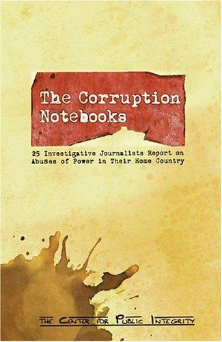 The Corruption Notebooks by Center for Public Integrity
