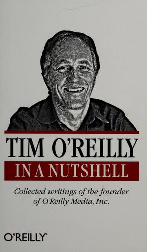 Tim O'Reilly in a nutshell by Tim O'Reilly