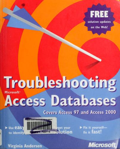Troubleshooting Microsoft Access databases by Virginia Andersen