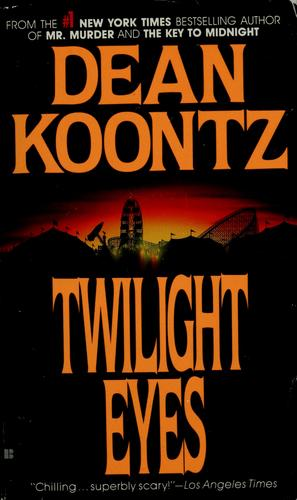 Twilight eyes by Dean R. Koontz.