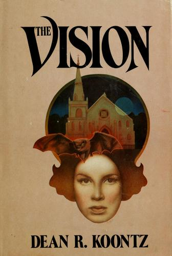 The vision by Dean R. Koontz.