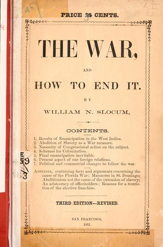 The war, and how to end it by William Neill Slocum