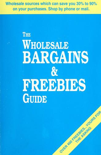 The wholesale bargains & freebies guide by Frank J. Simpson