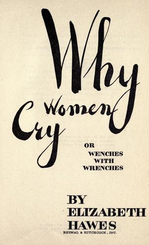 Why women cry by Hawes, Elizabeth