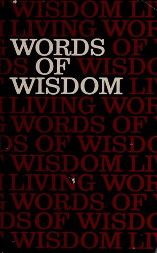 Words of wisdom from living Psalms and Proverbs by Kenneth Nathaniel Taylor
