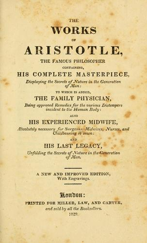 The works of Aristotle, the famous philosopher containing, his complete masterpiece by Aristotle (Medical writer)