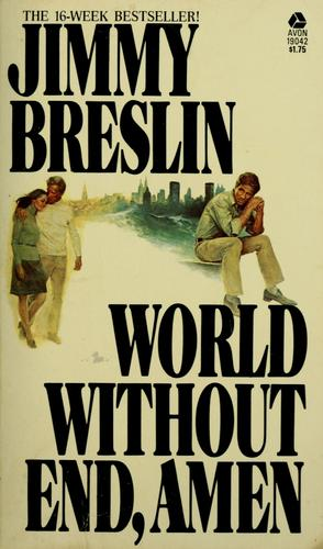 World without end, amen by Jimmy Breslin